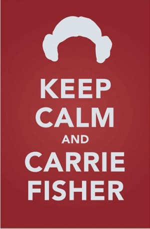 keep calm-carrie fisher