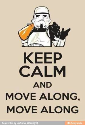 SW-keep calm-move along