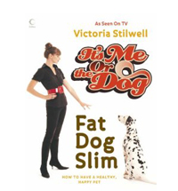 It's Me or the Dog - Fat Dog Slim by Victoria Stilwell