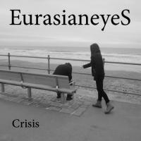 Eurasianeyes - Crisis