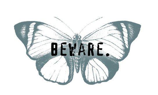 butterfly-beware1