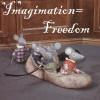Imagination=Freedom