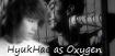 HyukHae as Oxygen
