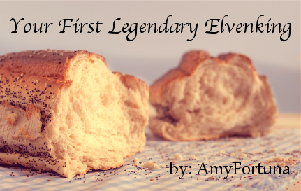 Banner for AmyFortuna's fic Your First Legendary Elvenking