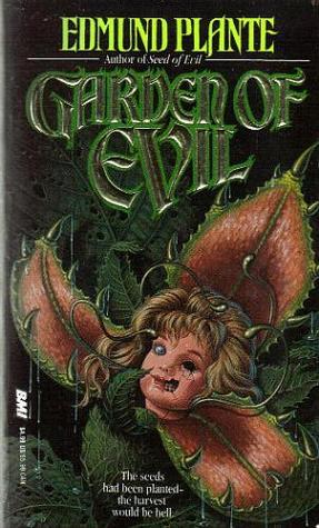Garden of Evil Plante, by Edmund Plante