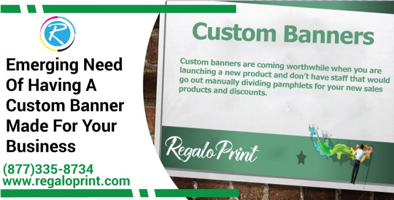Emerging Need Of Having A Custom Banner Made For Your Business - RegaloPrint
