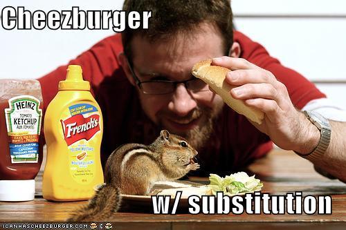 Cheezburger w/ substitution