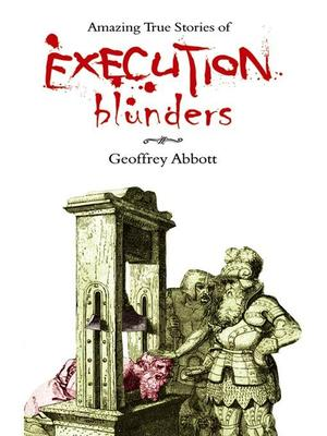 amazing-true-stories-of-execution-blunders