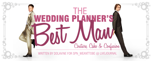The Wedding Planner's Best Man/Master post/J2/Nc-17 ...