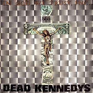 Dead_Kennedys_-_In_God_We_Trust,_Inc._cover