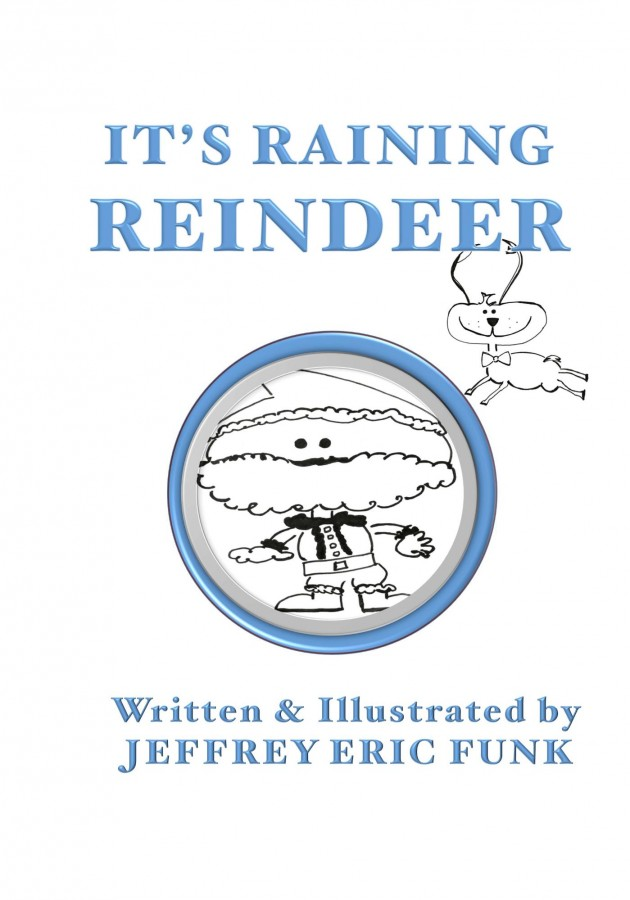 IT'S RAINING REINDEER by JEFFREY ERIC FUNK – NEW! in stores today