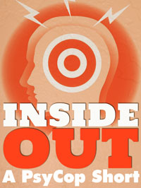 Inside Out: a PsyCop Short