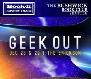 Book-It! presents Geek Out