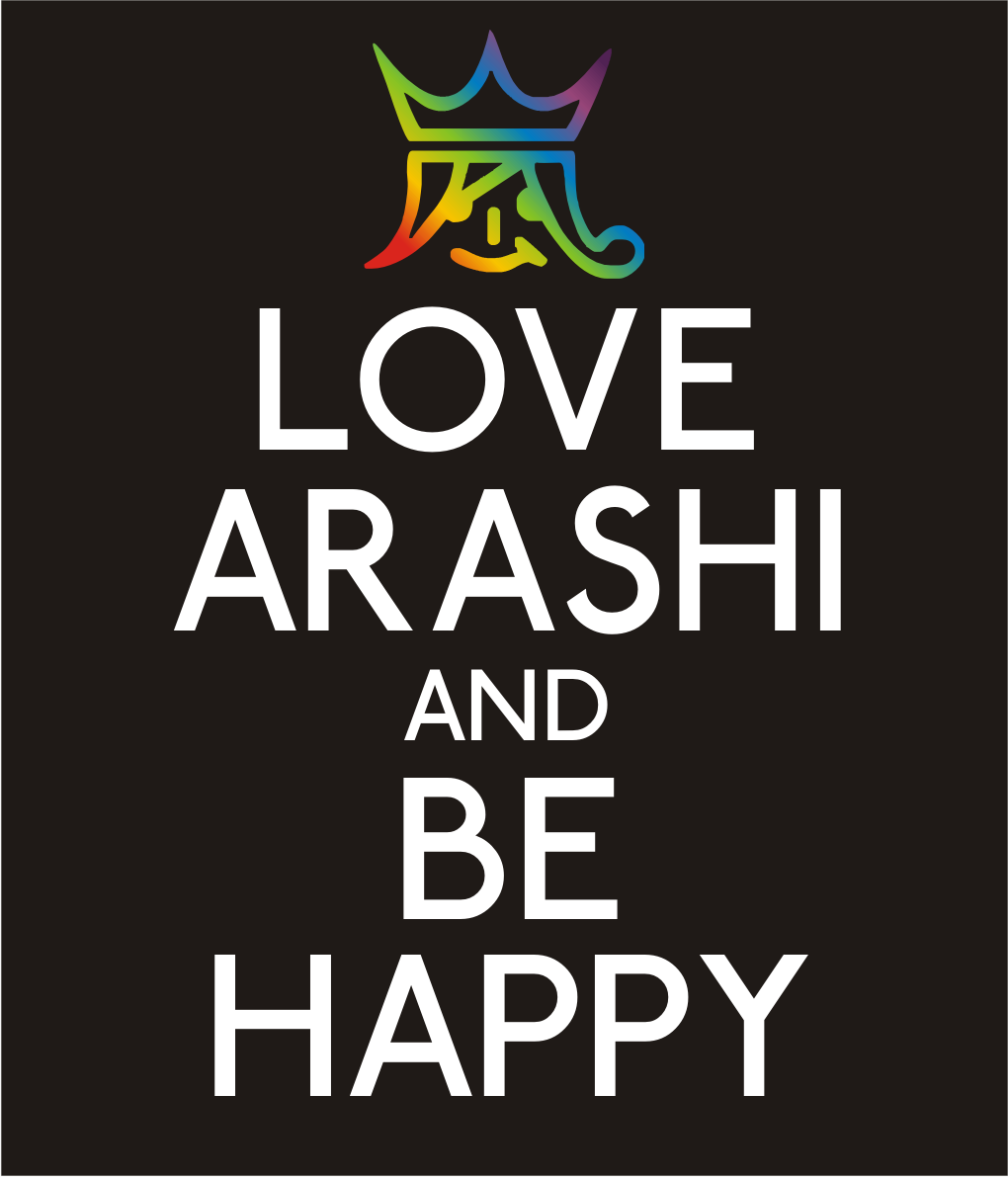 Love Arashi and Be Happy
