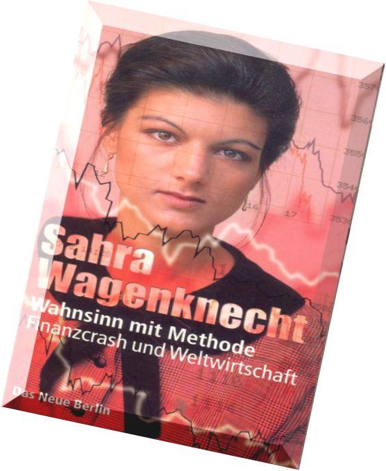 Sahra-Wagenknecht-Wahnsinn-mit-Methode-Finanzcrash-und-Weltwirtschaft