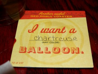Another useful Red Robin coaster: I want a _chartreuse_ balloon.