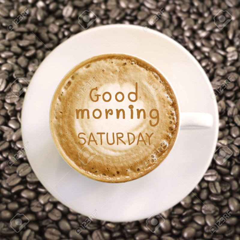 32173338-Good-morning-Saturday-on-hot-coffee-background-Stock-Photo