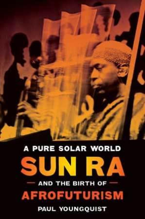 Paul Youngquist - Sun Ra 2016