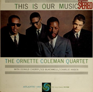 Ornette Coleman - This Is Our Music 1960 LP