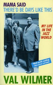 Val Wilmer - My Life in the Jazz World