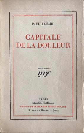 Paul Eluard - Capitale de la Douleur