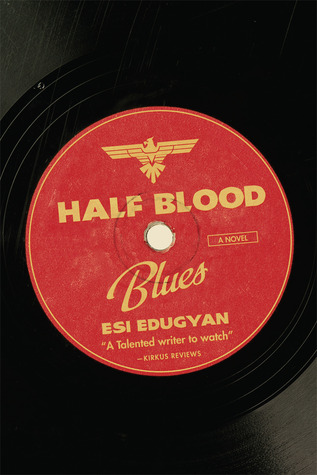 Esi Edugyan - Half-Blood Blues 2011