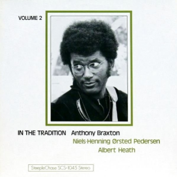 Anthony Braxton - In the Tradition Vol. 2