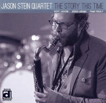 Jason Stein Quartet - The Story This Time 2011