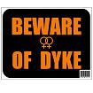 BewareOfDyke-pnged