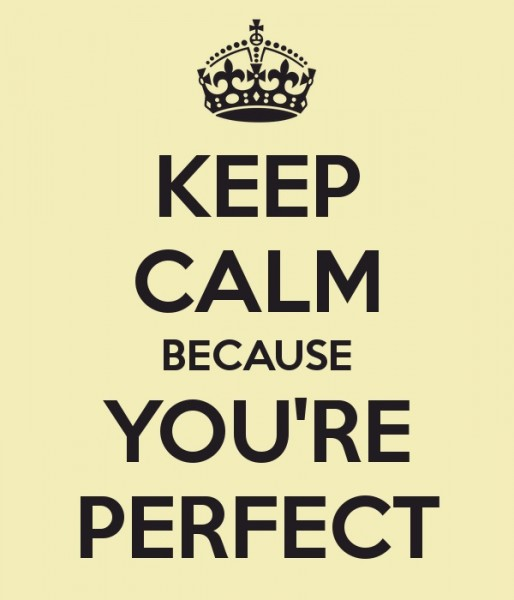 keep-calm-because-you-re-perfect.jpg