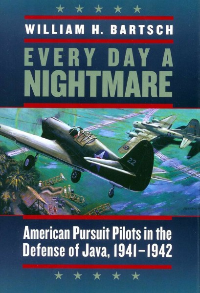 Every-Day-a-Nightmare-American-Pursuit-Pilots-in-the-Defense-of-Java-1941-1942