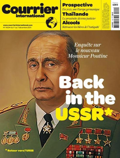 2011_12_07_Courrier_International_Enquete_sur_le_nouveau_Monsieur_Poutine_Back_in_the_USSR