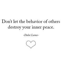 dalai lama says Never let the behavior of others destroy your inner peace
