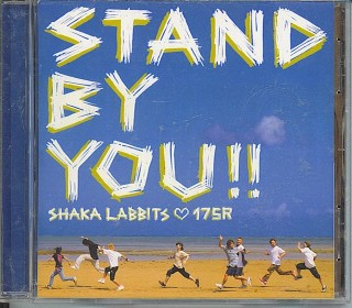 Shaka Labbits/175R-Stand By You!!