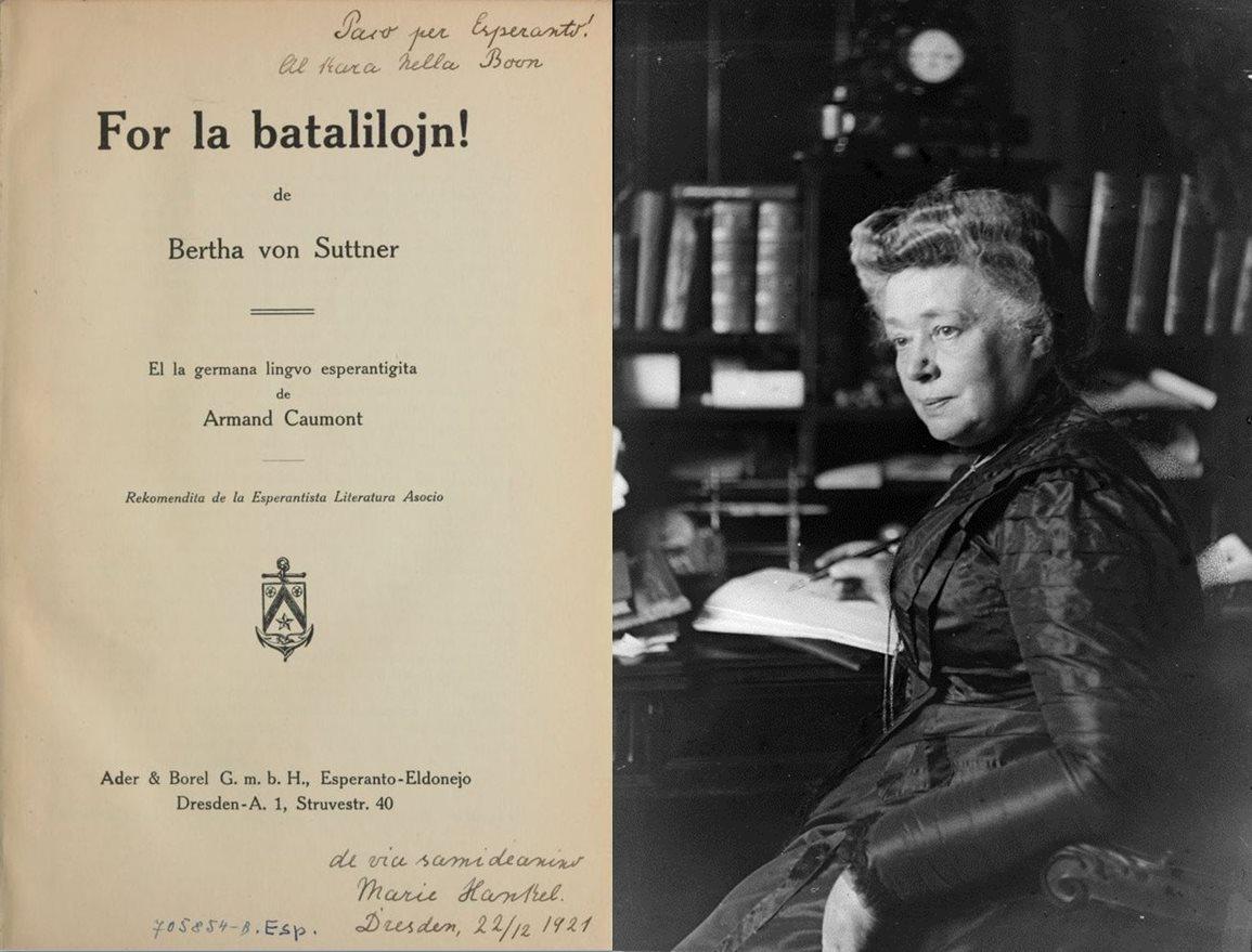 Первая женщина-лауреат Нобелевской премии мира (1905) Берта фон Зуттнер и её роман «Долой оружие!» (1889), переведённый на эсперанто в 1921 году (из собрания Международного эсперанто-музея в Вене)
