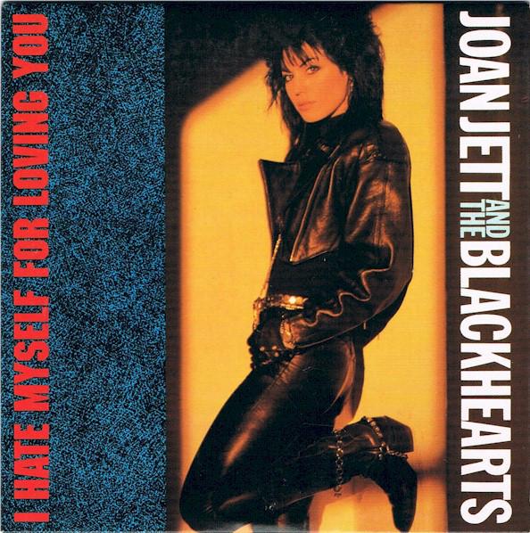 Joan Jett & The Blackhearts - I Hate Myself for Loving You.jpg