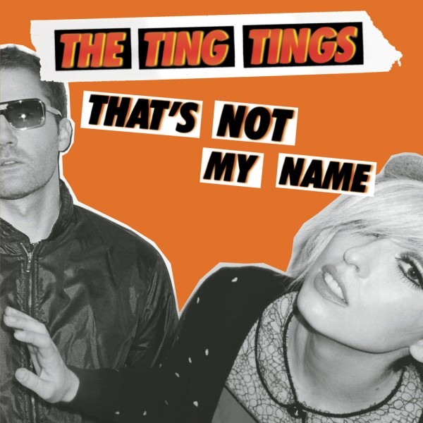 The Ting Tings - That's Not My Name.jpg