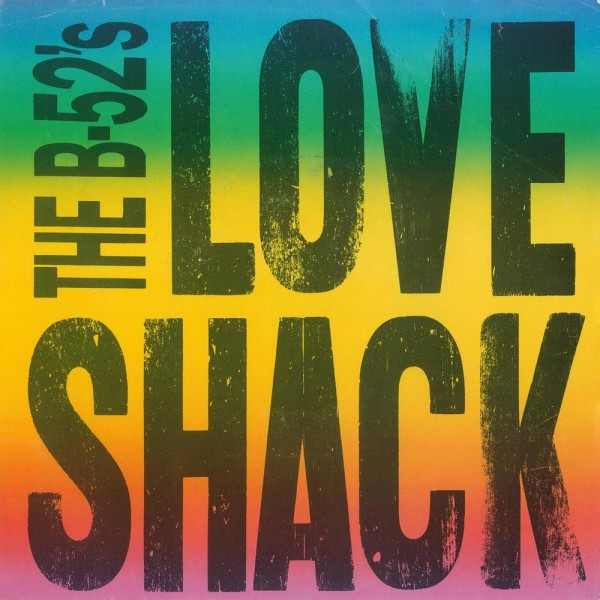 The B-52's - Love Shack.jpg
