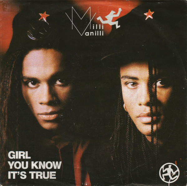 Milli Vanilli - Girl You Know It's True.jpg