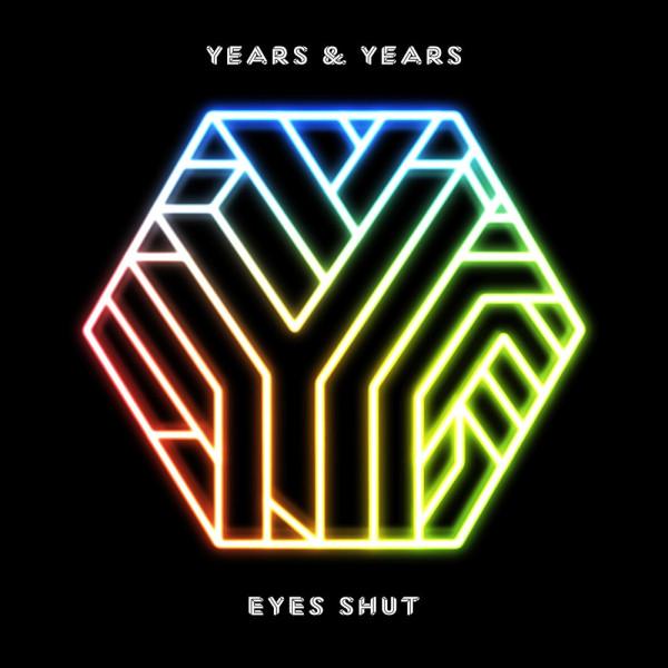 Years & Years - Eyes Shut.jpg