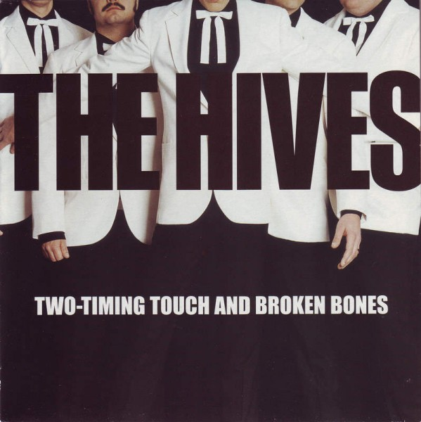 The Hives - Two-Timing Touch and Broken Bones.jpg