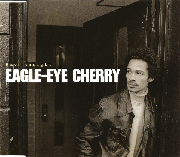 Eagle-Eye Cherry - Save Tonight.jpg