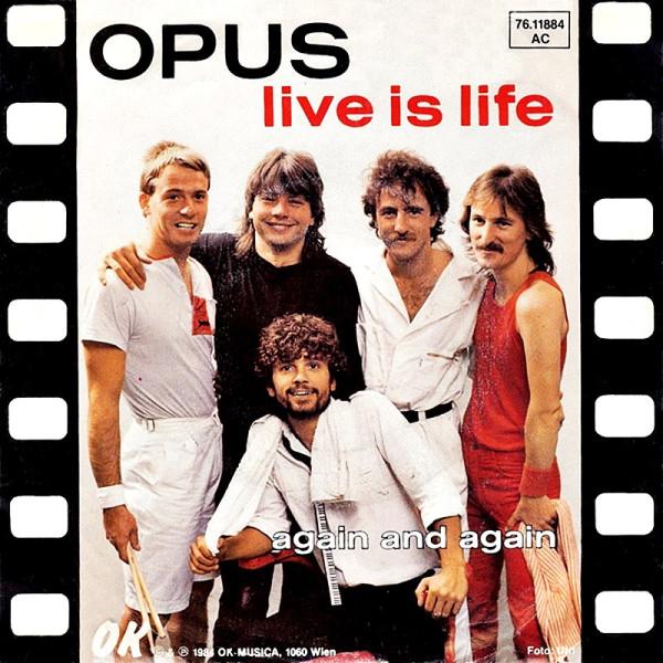 OPUS - Live Is Life.jpg