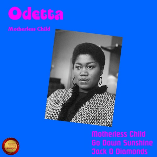 Odetta - Motherless Child.jpg