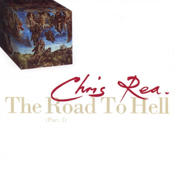 Chris Rea - The Road To Hell.jpg