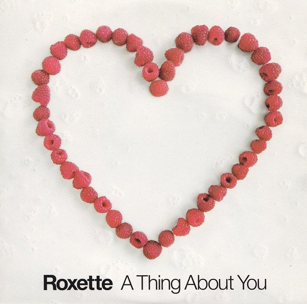 Roxette - A Thing About You.jpg