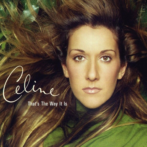 Céline Dion - That's The Way It Is.jpg
