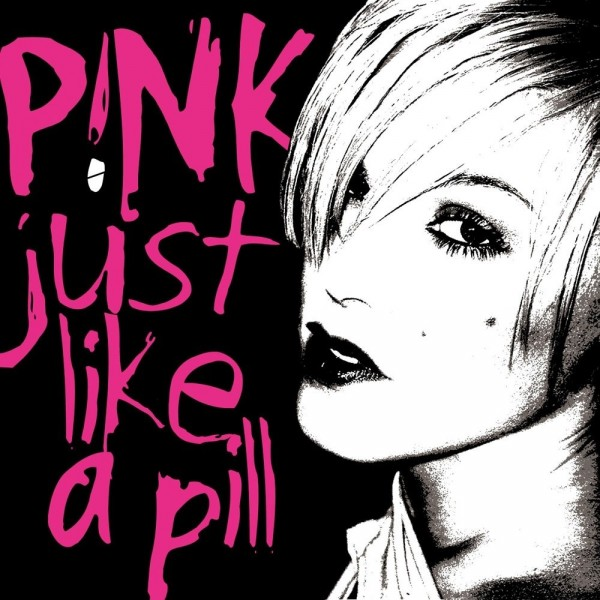 P!nk - Just Like A Pill.jpg