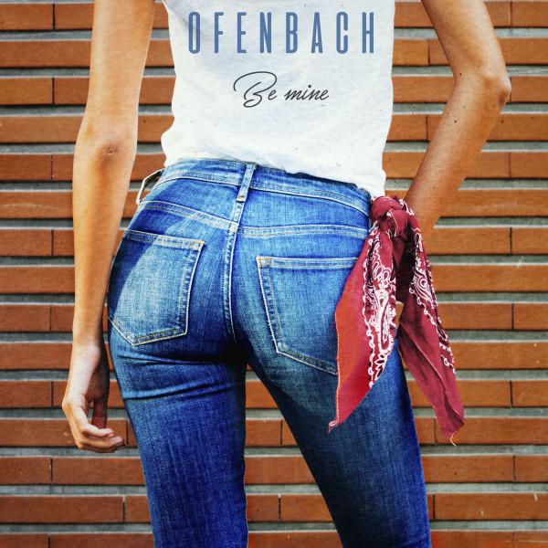 Ofenbach - Be Mine.jpg