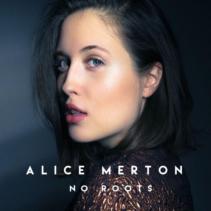 А вот и выросло поколение АНТИ перекати-поле Alice Merton - No Roots.jpg